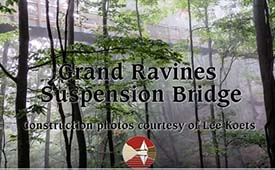 Grand Ravines Suspension Bridge Construction